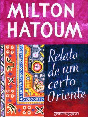 Capa de Relato de um Certo Oriente, de Milton Hatoum
