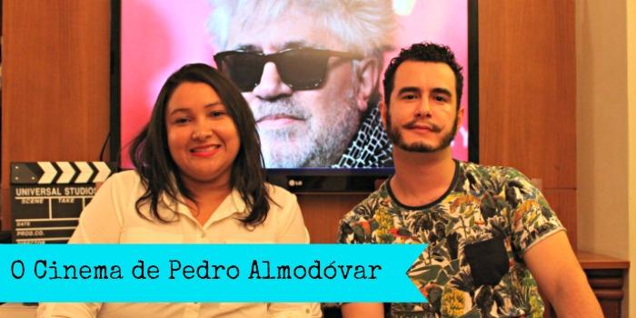 Videocast Cine Set – O Cinema de Pedro Almodóvar