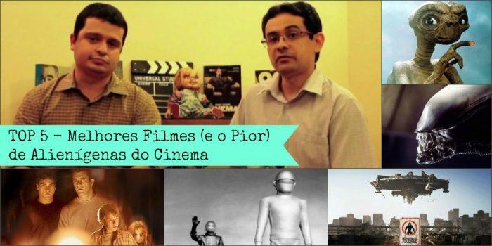 Videocast – Cine Set: Melhores Filmes (e o Pior) de Alienígenas do Cinema