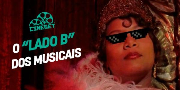 """Playlist Cine Set: O """"Lado B"""" dos Musicais"""