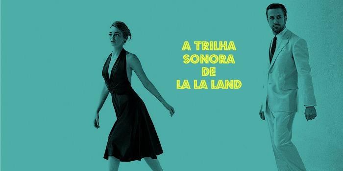 Playlist Cine Set – A Trilha Sonora de 'La La Land – Cantando Estações'