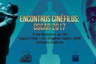 Encontros Cinéfilos - Oscar 2017