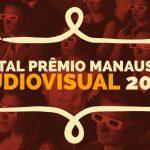Com valor total de R$ 900 mil, Prêmio Manaus de Audiovisual abre inscrições