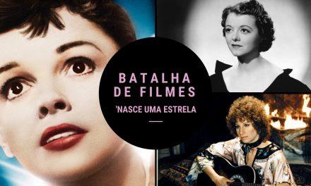 Batalha de Filmes: As Três Versões de 'Nasce uma Estrela' (1937, 1954 e 1976)