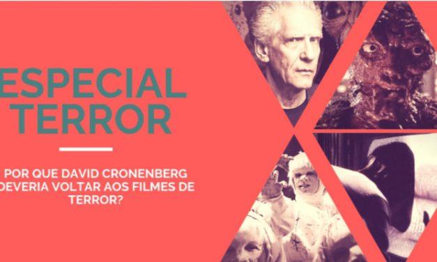 Por que David Cronenberg deveria voltar aos filmes de terror?