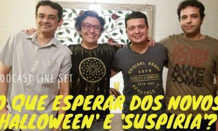 """Podcast Cine Set: O Que Esperar dos Novos """"Halloween"""" e """"Suspiria""""?"""