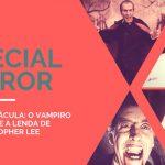 60 anos de 'Drácula: O Vampiro da Noite' e a lenda de Christopher Lee