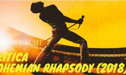 Videocast Cine Set – Bohemian Rhapsody (2018), de Bryan Singer