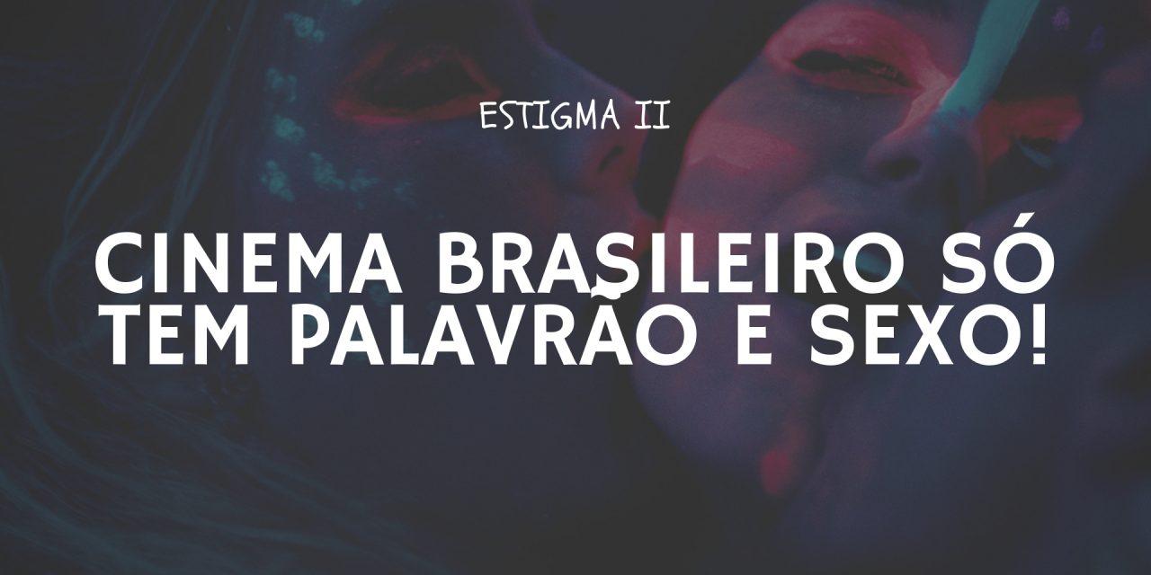 5 Frases Clichês e Equivocadas Sobre o Cinema Brasileiro