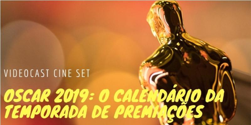 Oscar 2019: o calendário completo da temporada de premiações