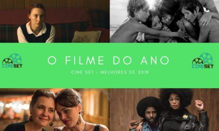 Cine Set elege o Melhor Filme do Cinema de 2018