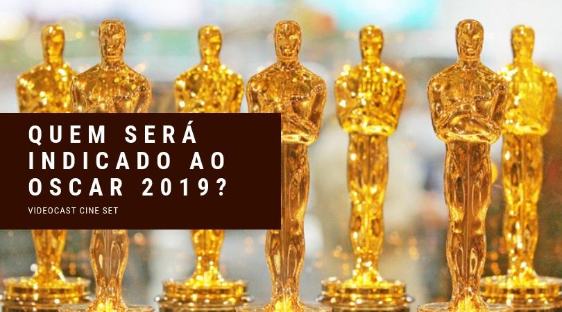 Oscar 2019: Previsões Finais das Indicações