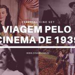 Uma Viagem Pelo Cinema de 1939: Introdução