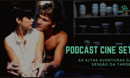 Podcast Cine Set: 'As Altas Aventuras' dos Filmes da Sessão da Tarde