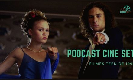 Podcast Cine Set #11 – Filmes Teen de 1999