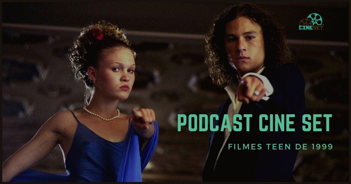 Podcast Cine Set #11 – Filmes Teen de 1999