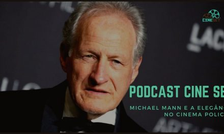 Podcast Cine Set #18: Michael Mann e a elegância no cinema policial