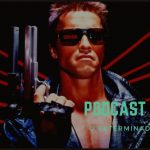 Podcast Cine Set #17: 'O Exterminador do Futuro'