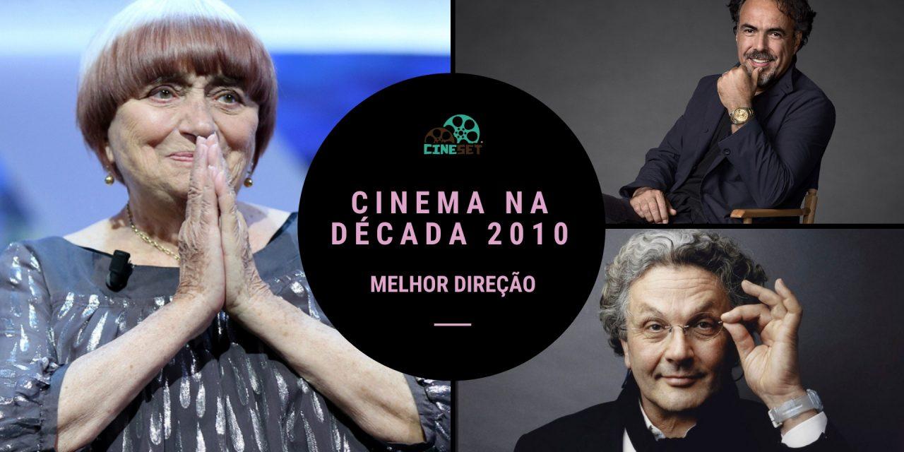 Eleição Cine Set: A Melhor Direção de Cinema na Década 2010