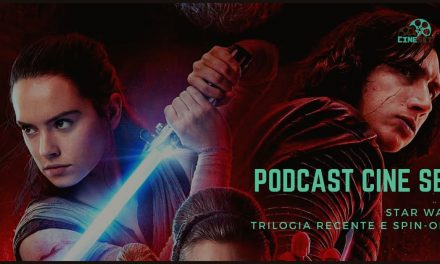 Podcast Cine Set #21: Star Wars – Nova Trilogia e Spin-offs