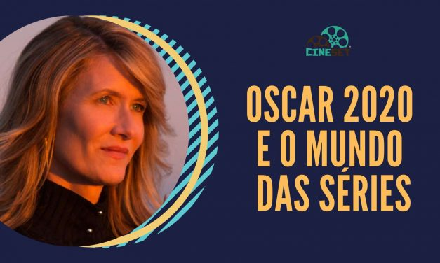 Os Candidatos do Oscar 2020 no Mundo das Séries