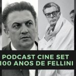 "Podcast Cine Set #28: ""8 ½"" e os 100 Anos de Fellini"