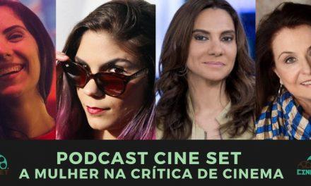 Podcast Cine Set #30: A Mulher na Crítica de cinema