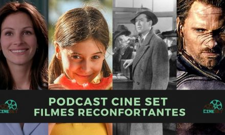 Podcast Cine Set #32: Filmes Reconfortantes em Tempos de Pandemia
