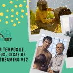 Cinema em Tempos de Coronavírus: Dicas de Filmes no Streaming #12