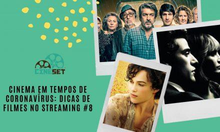 Cinema em Tempos de Coronavírus: Dicas de Filmes no Streaming #8