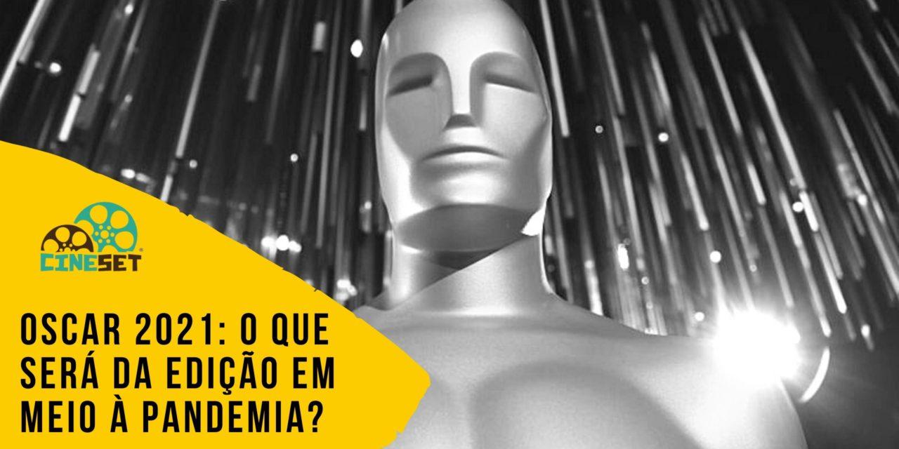 Oscar 2021: O Que Esperar da Edição em Meio à Pandemia?