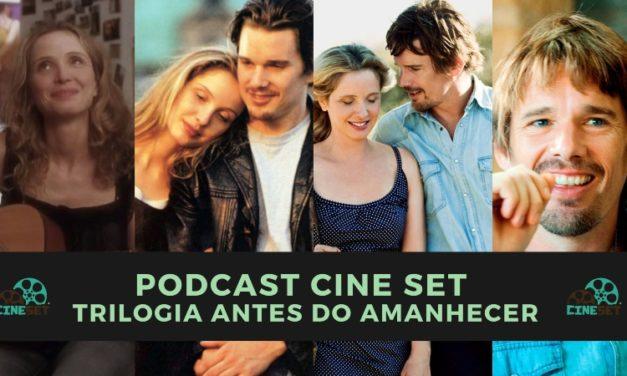 Podcast Cine Set #34: A Trilogia 'Antes do Amanhecer'
