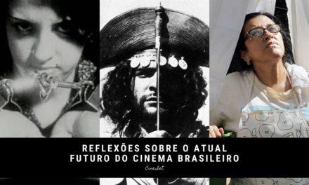 Reflexões sobre o atual futuro do cinema brasileiro