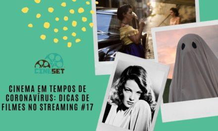Cinema em Tempos de Coronavírus: Dicas de Filmes no Streaming #17
