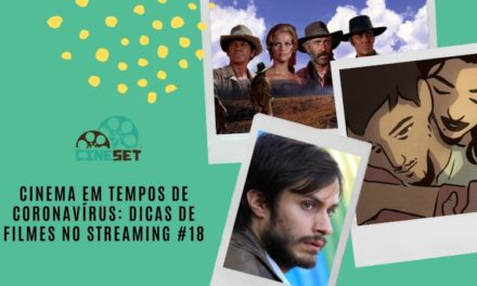 Cinema em Tempos de Coronavírus: Dicas de Filmes no Streaming #18