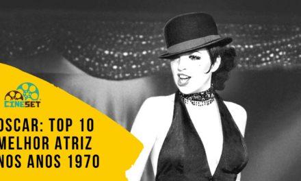 Oscar: TOP 10 Ganhadoras de Melhor Atriz nos Anos 1970