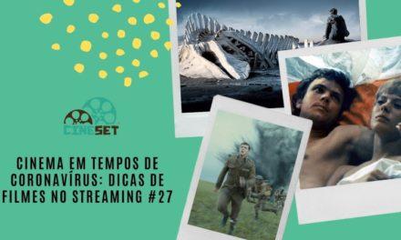 Cinema em Tempos de Coronavírus: Dicas de Filmes no Streaming #27