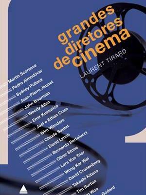 Grandes Diretores de Cinema, de Laurent Tirard