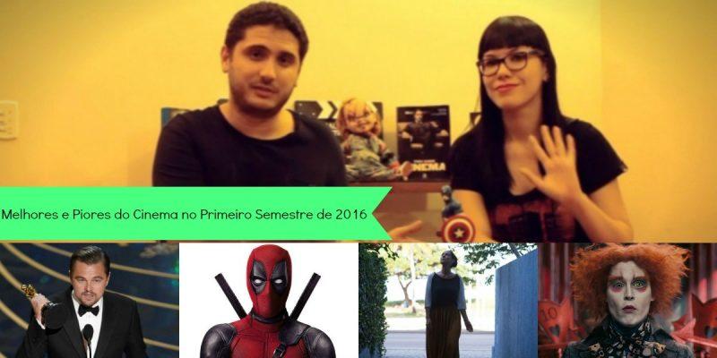 Melhores e Piores do Cinema no Primeiro Semestre de 2016