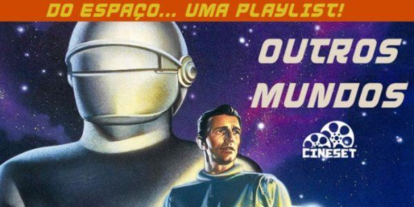 Playlist Cine Set: Outros Mundos
