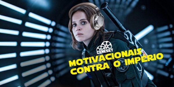 Playlist Cine Set: Motivacionais contra o Império