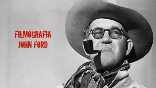 John Ford: gênio maior do cinema americano