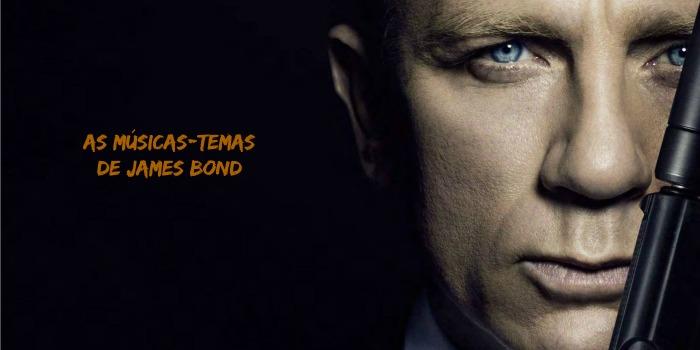 Playlist Cine Set – As Músicas-Temas de James Bond