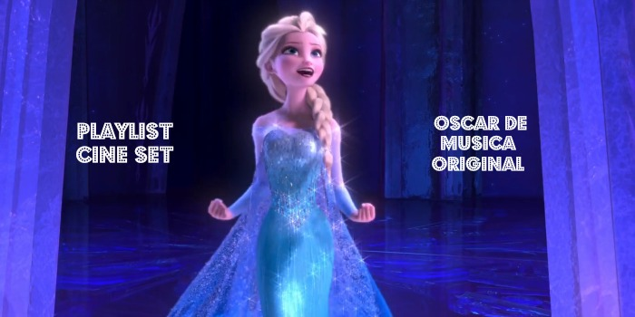 Playlist Cine Set – As 20 Últimas Ganhadoras do Oscar de Melhor Canção Original