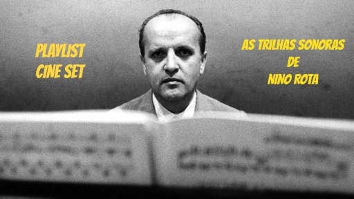 Playlist Cine Set – As Trilhas Sonoras de Nino Rota