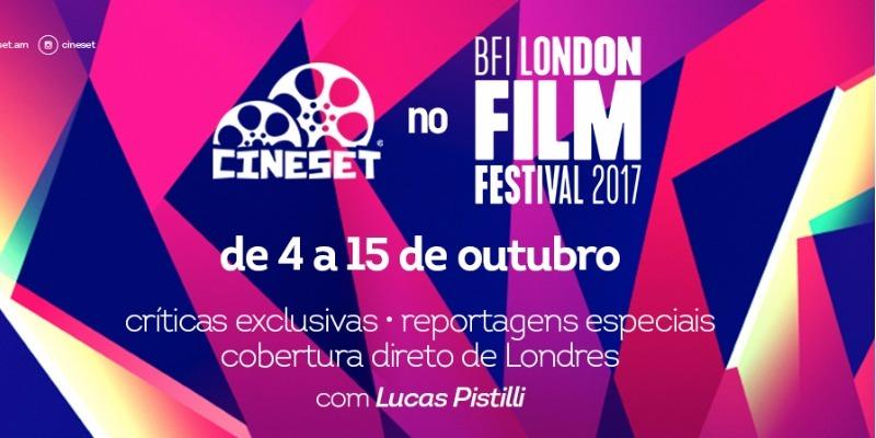 Cine Set terá cobertura exclusiva do Festival de Londres de Cinema 2017