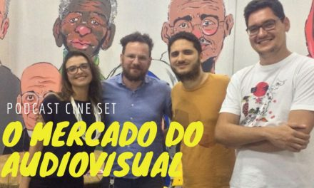Podcast Cine Set – O Mercado do Audiovisual no Amazonas