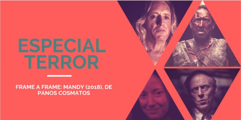 Frame a Frame: Mandy (2018), de Panos Cosmatos