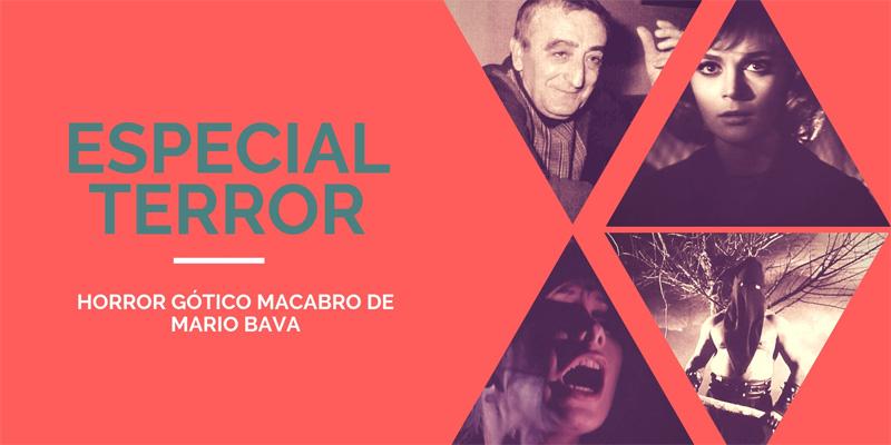 Especial Terror: Horror Gótico Macabro de Mario Bava