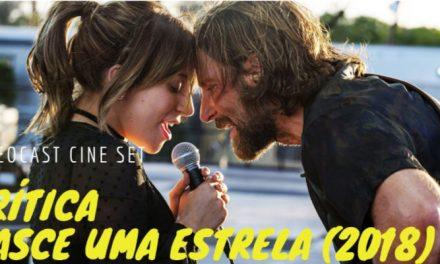 Videocast Cine Set – 'Nasce uma Estrela' (2018), de Bradley Cooper
